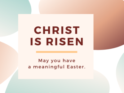 Easter 2021 Lessons: Sacrifice and Forgiveness. Christ is Risen
